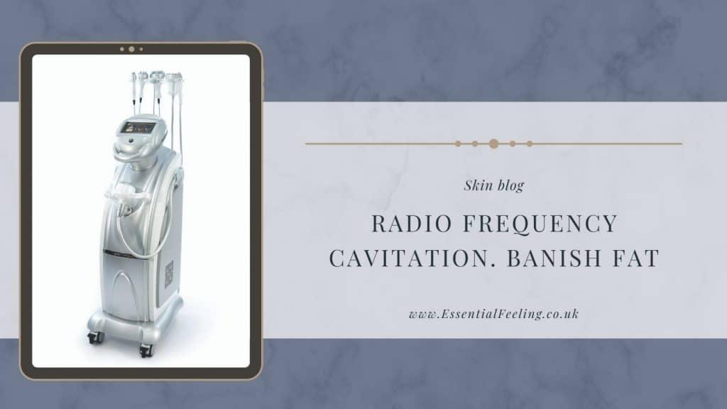 Radio frequency (some call this ultrasonic) cavitation